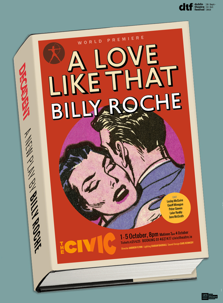 A Love Like That poster of Decadent's production of Billy Roche's play